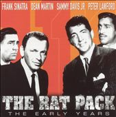 Frank Sinatra/Dean Martin/Sammy Davis, Jr./Peter Lawford: The Rat Pack: The Early Years