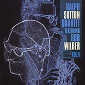 Ralph Sutton (Piano): Ralph Sutton Quartet Featuring Bob Wilber, Vol. 4