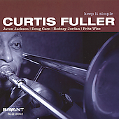 Curtis Fuller: Keep It Simple