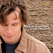 Adam Carroll: Far Away Blues *