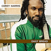 Corey Harris: Daily Bread