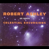 Robert Ashley: Celestial Excursions / Ashley, et al