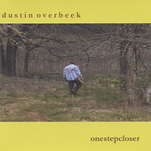 Dustin Overbeek: One Step Closer