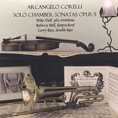 Arcangelo Corelli: Solo Chamber Sonatas Opus 5