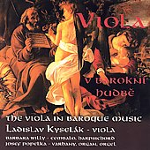 The Viola in Baroque Music / Ladislav Kyselák
