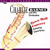Charlie Barnet: Town Hall Concert Featuring Clark Terry