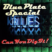 Blue Plate Special: Can You Dig It!