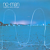 No-Man (UK): Together We're Stranger
