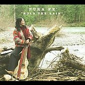 Pura Fe: Hold the Rain [Digipak]