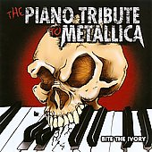 Sasha Ivanov: Bite the Ivory: The Piano Tribute to Metallica