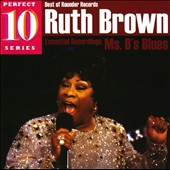 Ruth Brown: Ms. B's Blues: Essential Recordings *