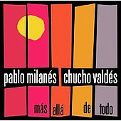 Chucho Vald&#233;s/Pablo Milan&#233;s: M&#225;s All&#225; de Todo