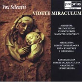 Videte Miraculum: Medieval Bridgettine Chants from Naantali Convent