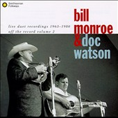 Bill Monroe: Live Duet Recordings 1963-1980