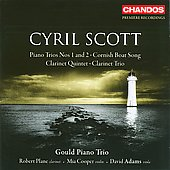 Cyril Scott: Piano Trios; Cornish Boat Song; Clarinet Quintet