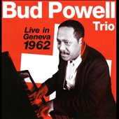 Bud Powell: Live In Geneva 1962