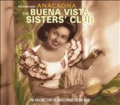 Anacaona: The Buena Vista Sisters Club
