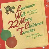 Lawrence Welk Orchestra & Chorus: 22 Merry Christmas Favorites