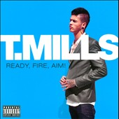 T. Mills: Ready, Fire, Aim! [PA]