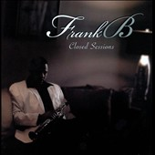 Frank B: Closed Sessions