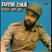 Tappa Zukie/Tapper Zukie: Raggy Joey Boy