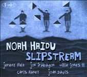 Noah Haidu: Slipstream [Digipak]