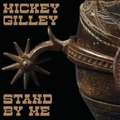 Mickey Gilley: Stand by Me [Box]