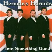 Herman's Hermits: Into Something Good