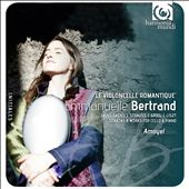 The Romantic Cello / Emmanuelle Bertrand, cello, Pascal Amoyel, piano