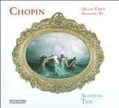 Chopin; Xiaogang Ye; Qigang Chen: Piano Works / Xiaotang Tan, piano