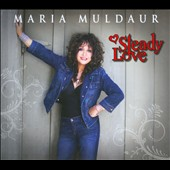 Maria Muldaur: Steady Love [Digipak]
