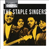The Staple Singers: Platinum Gospel: Staple Singers *