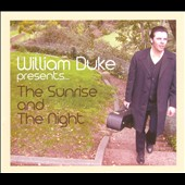 William Duke: The Sunrise and the Night [Digipak]