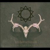 TenHornedBeast: My Horns Are a Flame to Draw Down the Truth [Digipak] *