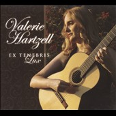 Ex Tenebris Lux - works by Francisco Tarrega, Manuel Ponce, Agustin Barrios Mangore and John Lennon / Valerie Hartzell, guitar