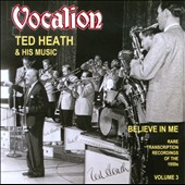 Ted Heath/Ted Heath & His Music: Rare Transcription Recordings of the 1950's, Vol. 3