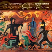 Hector Berlioz: Symphonie Fantastique / Robin Ticciati, Scottish CO