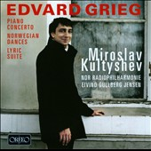 Grieg: Piano Concerto; Norwegian Dances; Lyric Suite / Miroslav Kultyshev, piano