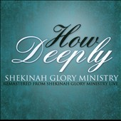 Shekinah Glory Ministry: How Deeply