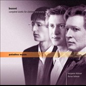 Busoni: Complete Works for Clarinet & Piano / Benjamin Feilmair, clarinet; Florian Feilmair, piano