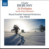 Debussy: 24 Preludes (orchestrated by Peter Breiner) / Jun Markl, Royal Scottish Nat'l Orch.
