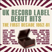 Various Artists: UK Record Label Debut Hits: The First Decade 1952-1961