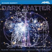 Richard Barrett: Dark Matter, for 19 players / Deborah Kayser, Carl Rosman