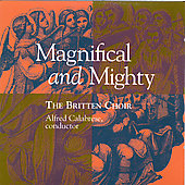 Magnifical and Mighty / Calabrese, Britten Choir