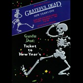 Grateful Dead: Ticket to New Year's [DVD]