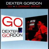 Dexter Gordon: Go/A Swingin Affair [Remastered]