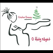 Kristen Graves: O Holy Night [Digipak]