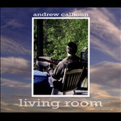 Andrew Calhoun: Living Room [Digipak] *