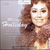 The Very Best of Operetta, Musical and Movies / Melanie Holliday sings Lehar, Milloecker, Kalman, Berlin, Bernstein et al.