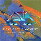 Asia (Rock): Heat of the Moment: The Essential Collection